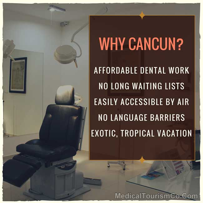 Why Cancun for Dental Work