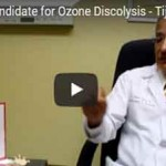 Suitability for Ozone Discolysis - Tijuana Ortho Surgeon