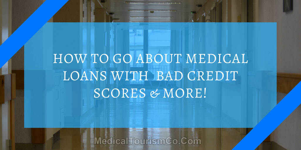 How-to-go-about-medical-loans-with-bad-credit-scores-more.jpg