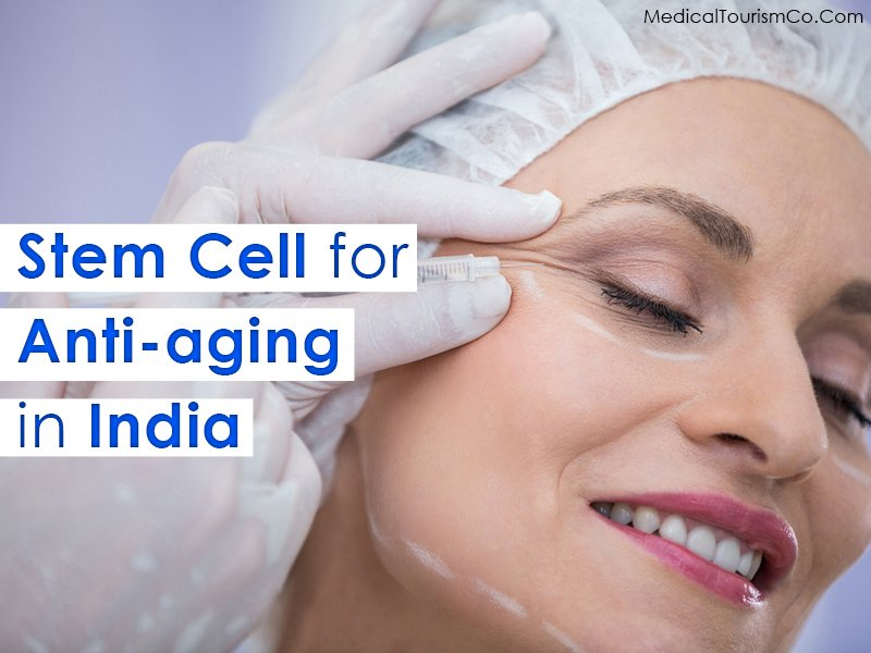 Stem cell for anti-aging in India